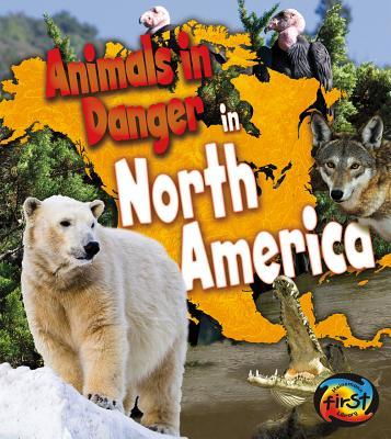 Animals in Danger in North America By Spilsbury, Richard